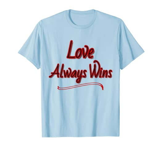 Amazon Com Love Always Wins Inspirational T Shirt Clothing