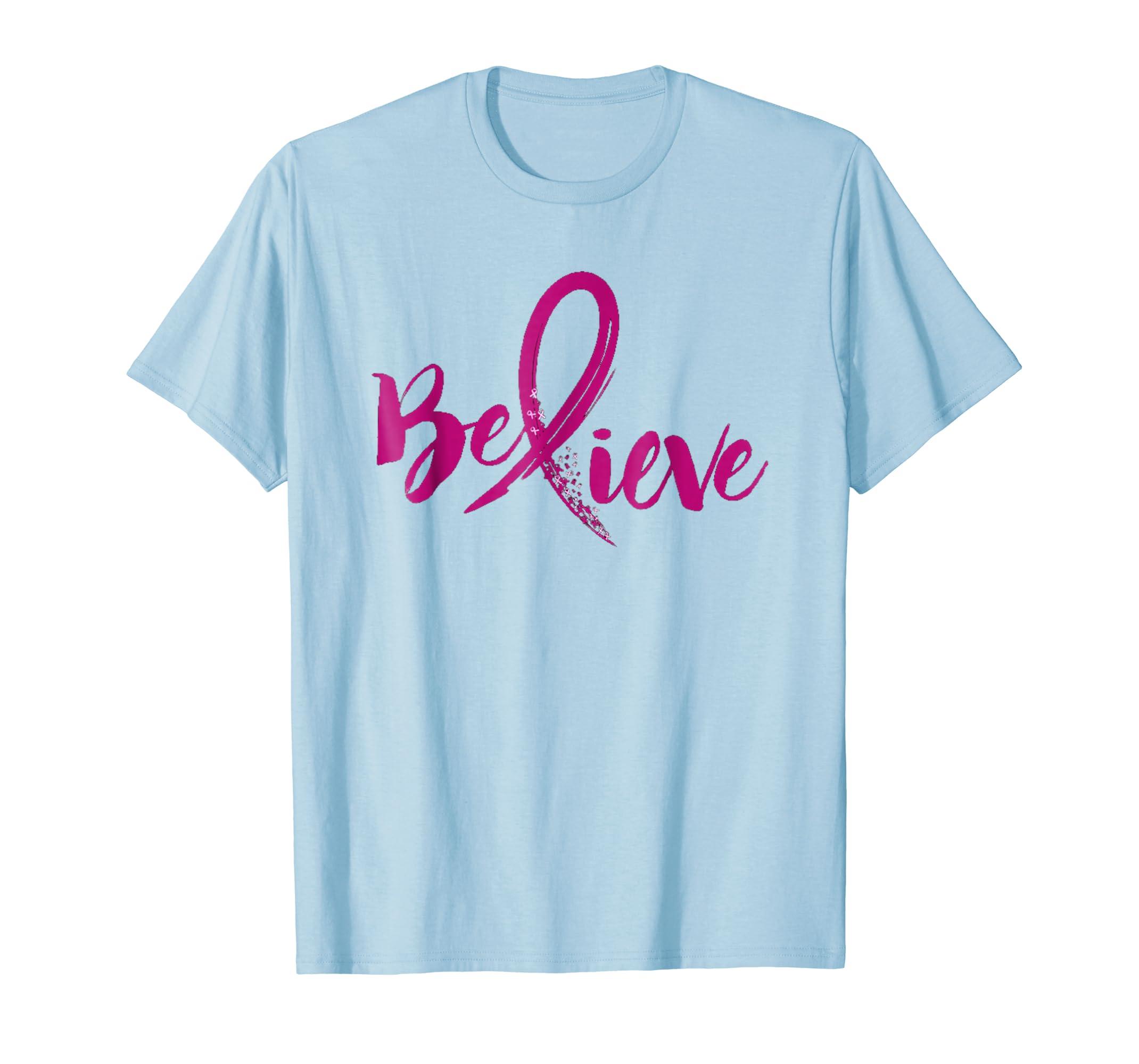 Believe   Women Breast Cancer Awareness Fight T Shirt-ln