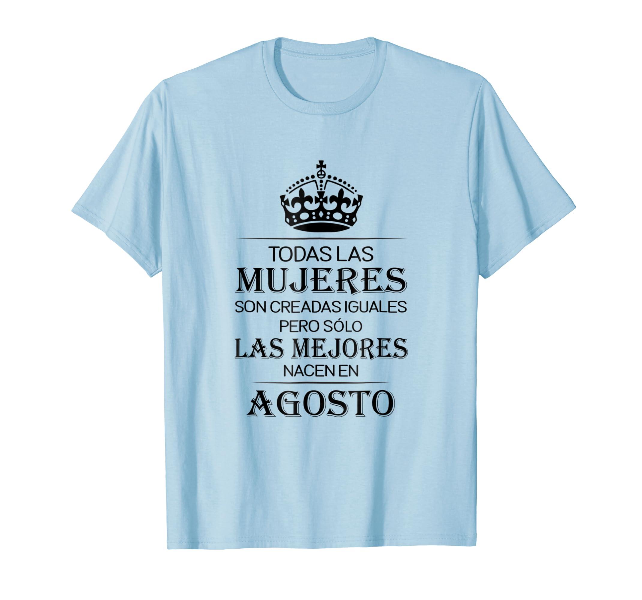 Amazon.com: Las Mejores Mujeres Nacen En Agosto Cumpleanos Camiseta: Clothing