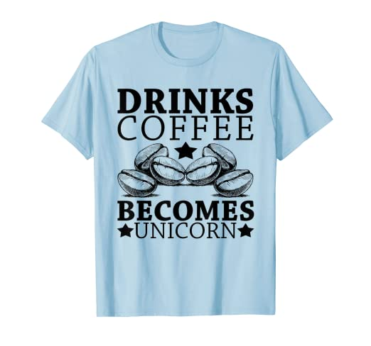 953f0bbb Image Unavailable. Image not available for. Color: Drinks Coffee Becomes Unicorn  Funny Coffee Bean T-Shirt