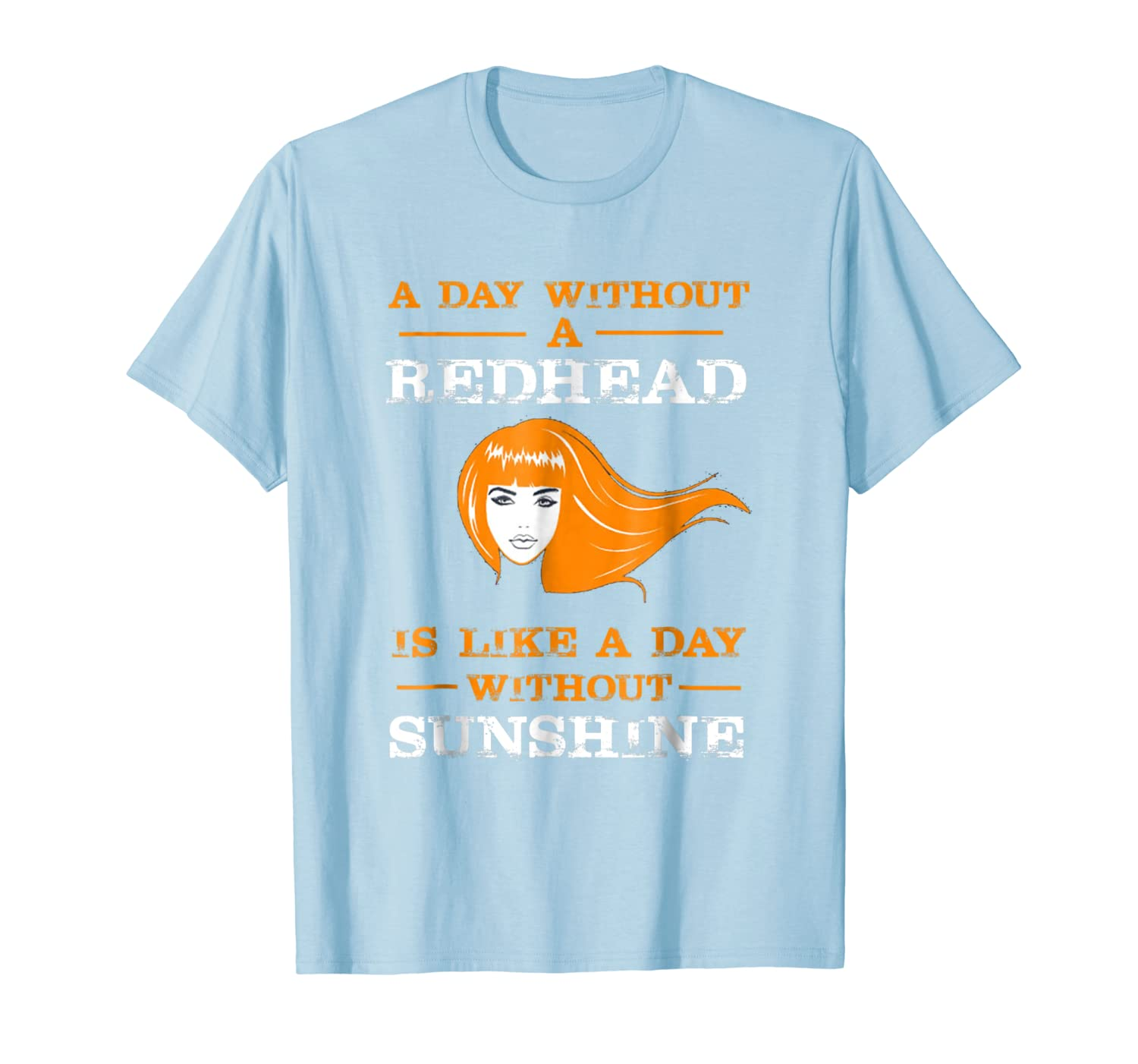 buy popular 07166 07912 Amazon.com: A day without a redhead T-shirt funny humour ...