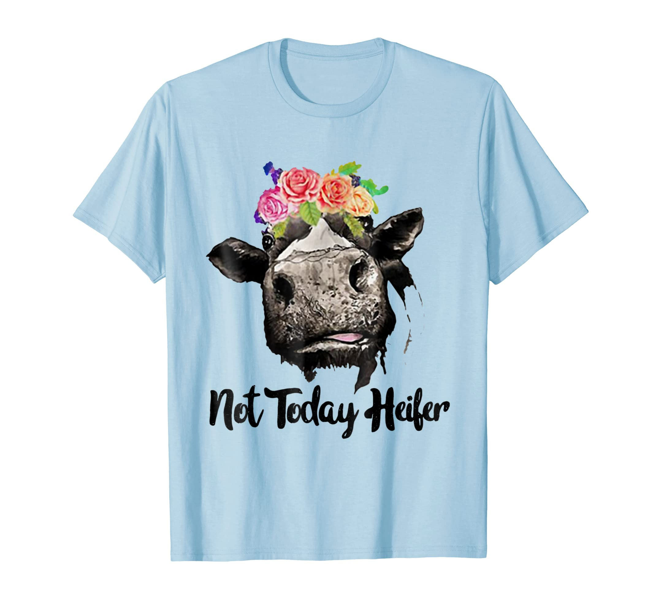 Not today heifer shirt-mt