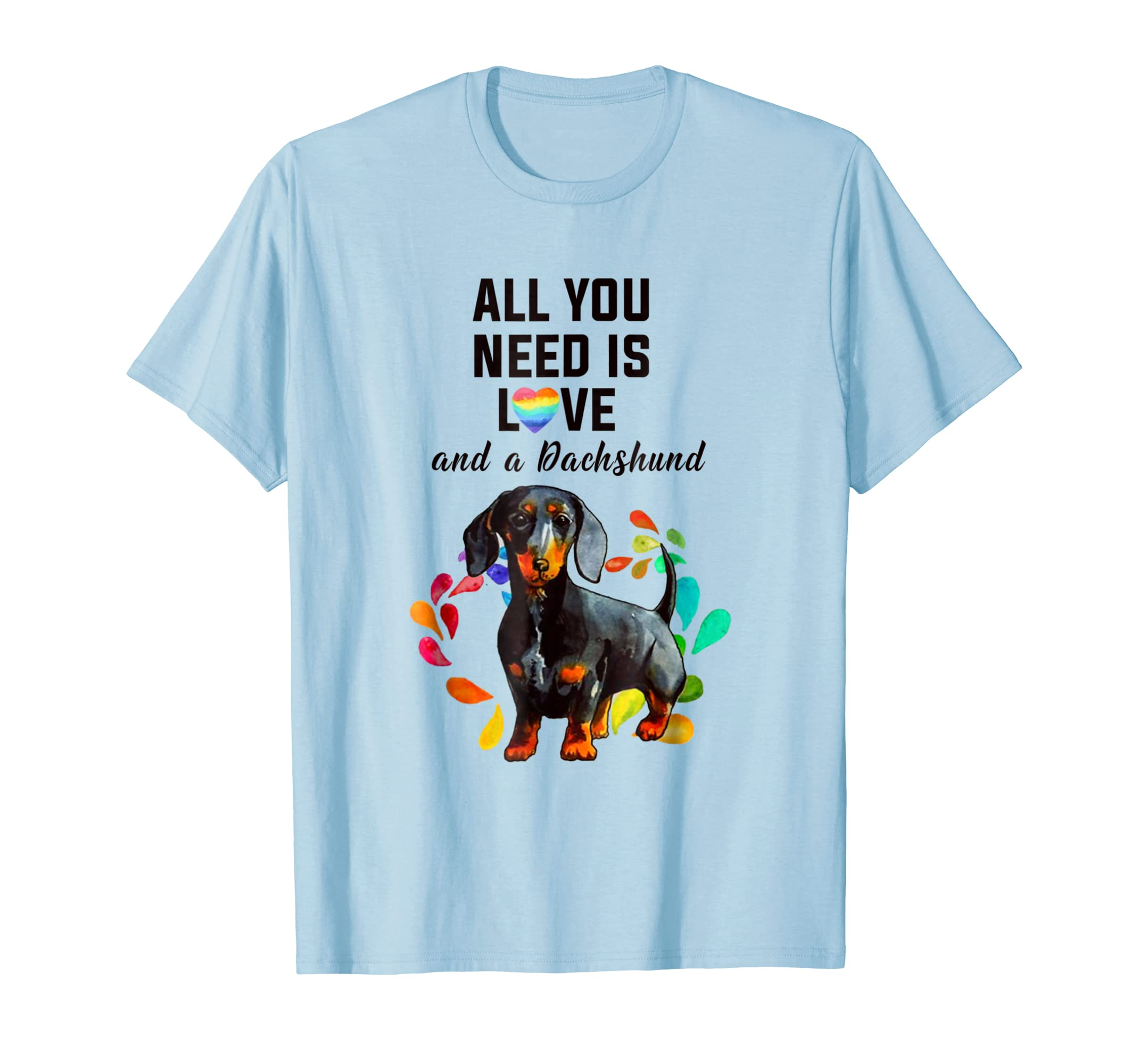 All You Need Is Love And A Dachshund T Shirt for Women Men-azvn