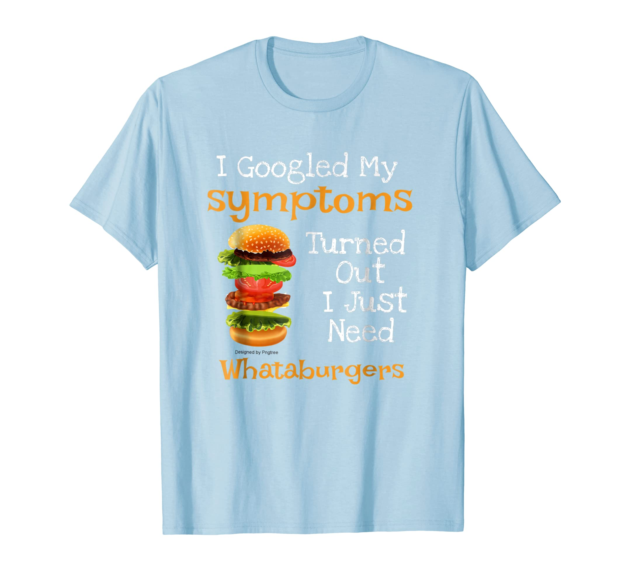 611453bf131ad I Googled My Symptoms Turned Out I Just Need Whataburgers Hoodie ...