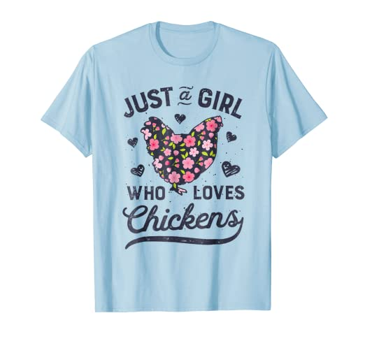 b25334ea4 Amazon.com  Just a Girl Who Loves Chickens T shirt Chicken Flowers ...