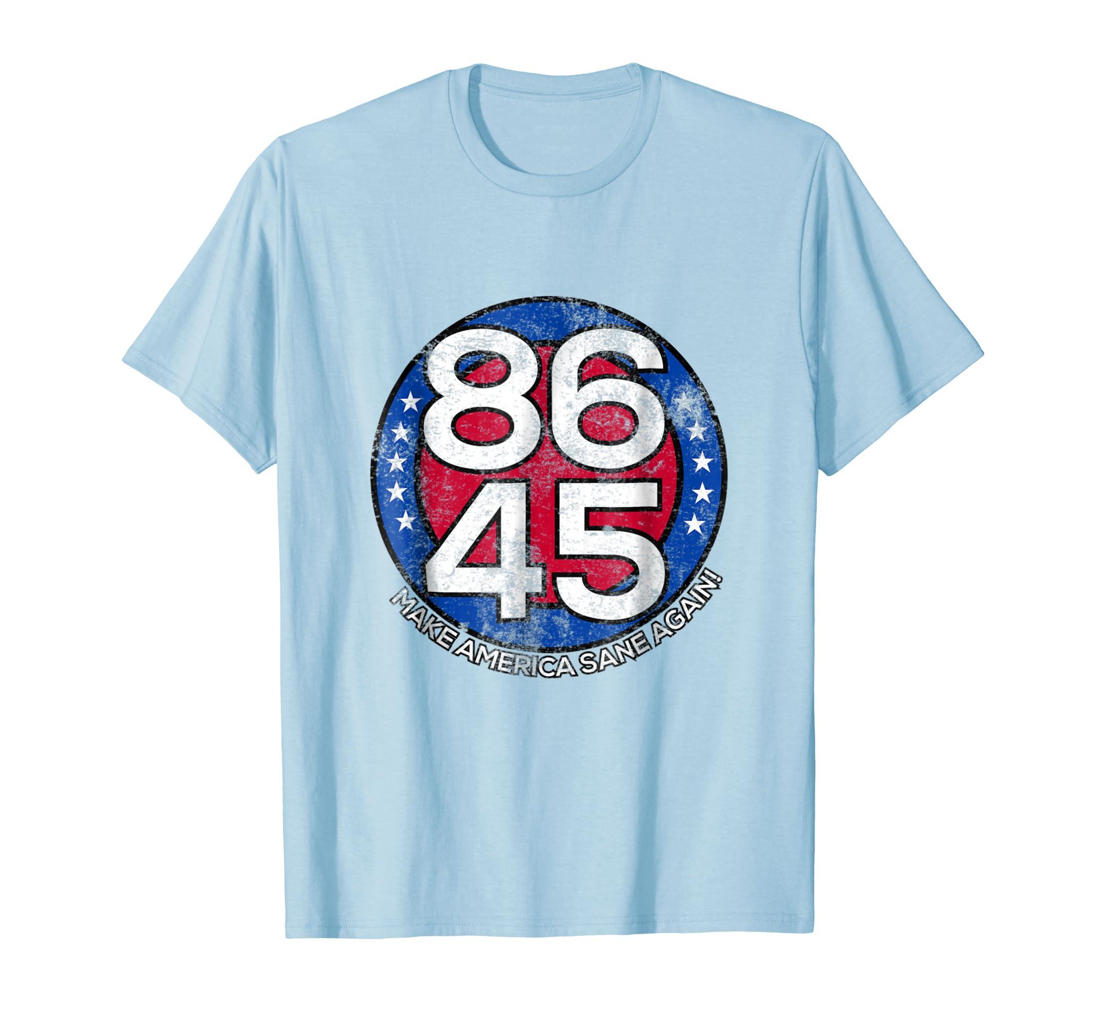 8645 Make America Sane Again   Anti Trump T Shirt
