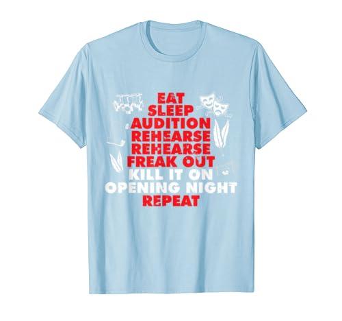 Eat Sleep Audition Rehearse Theater Lover Drama  T-Shirt