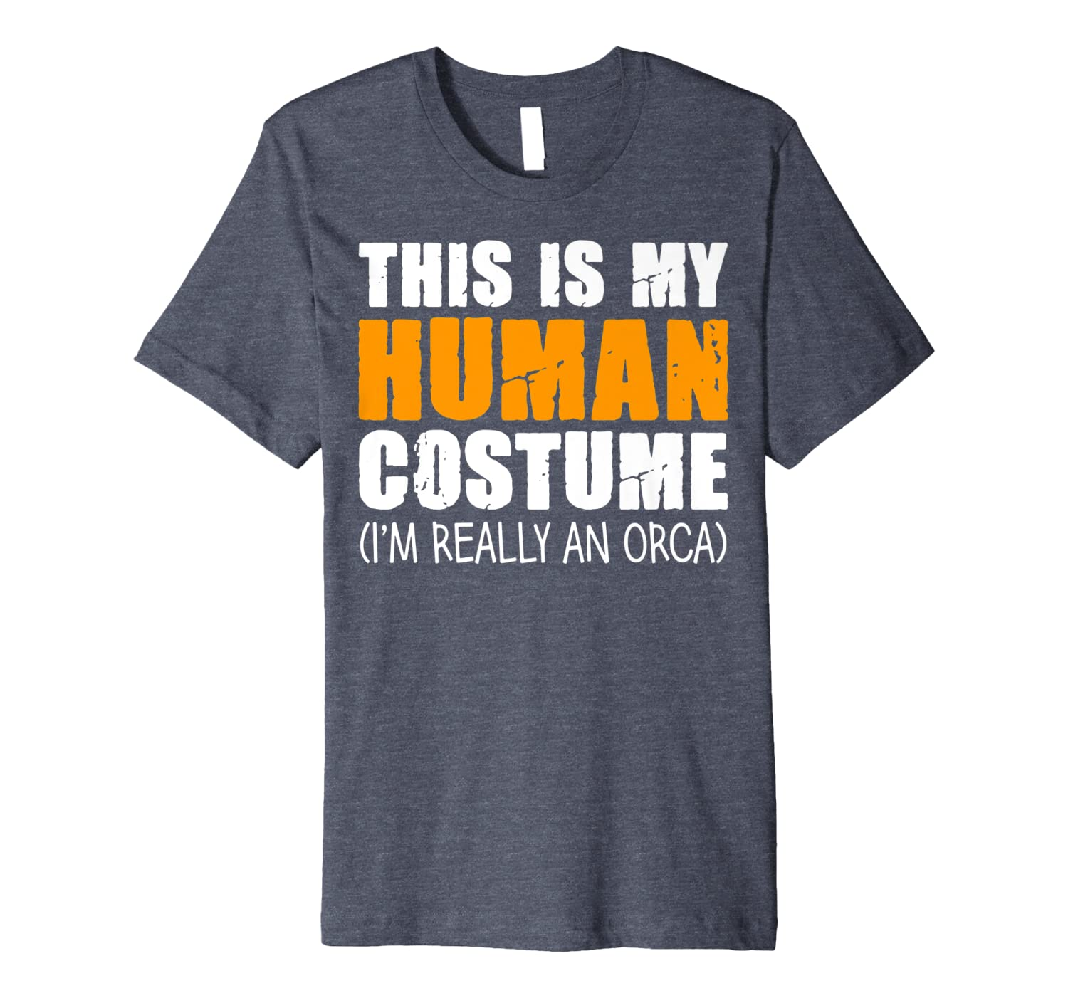 This Is My Human Costume I'm Really An Orca Whale Premium T-Shirt-ANZ