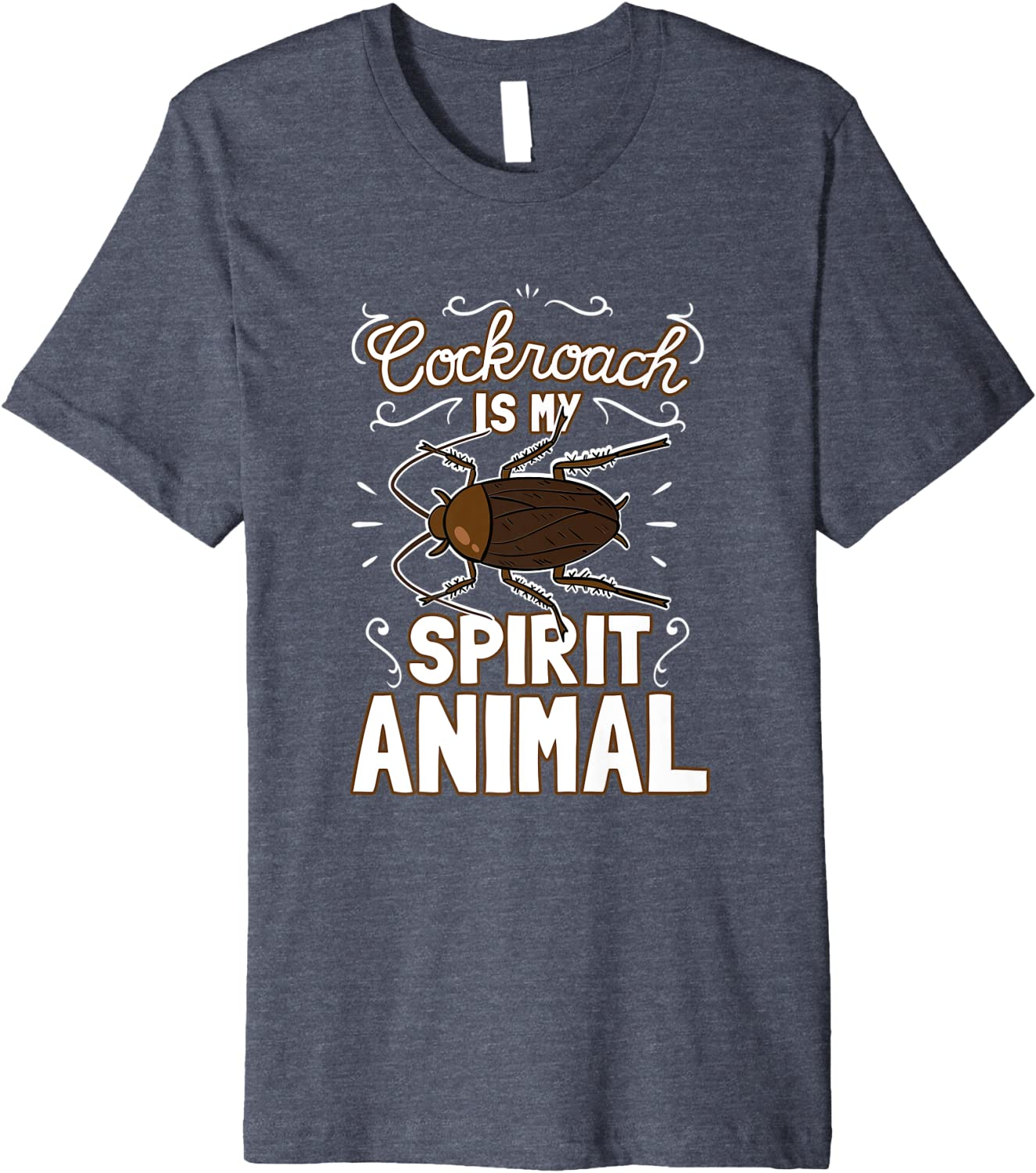 Entomology Design For Insect Fans - Cockroach Spirit Animal Premium T-Shirt-TH