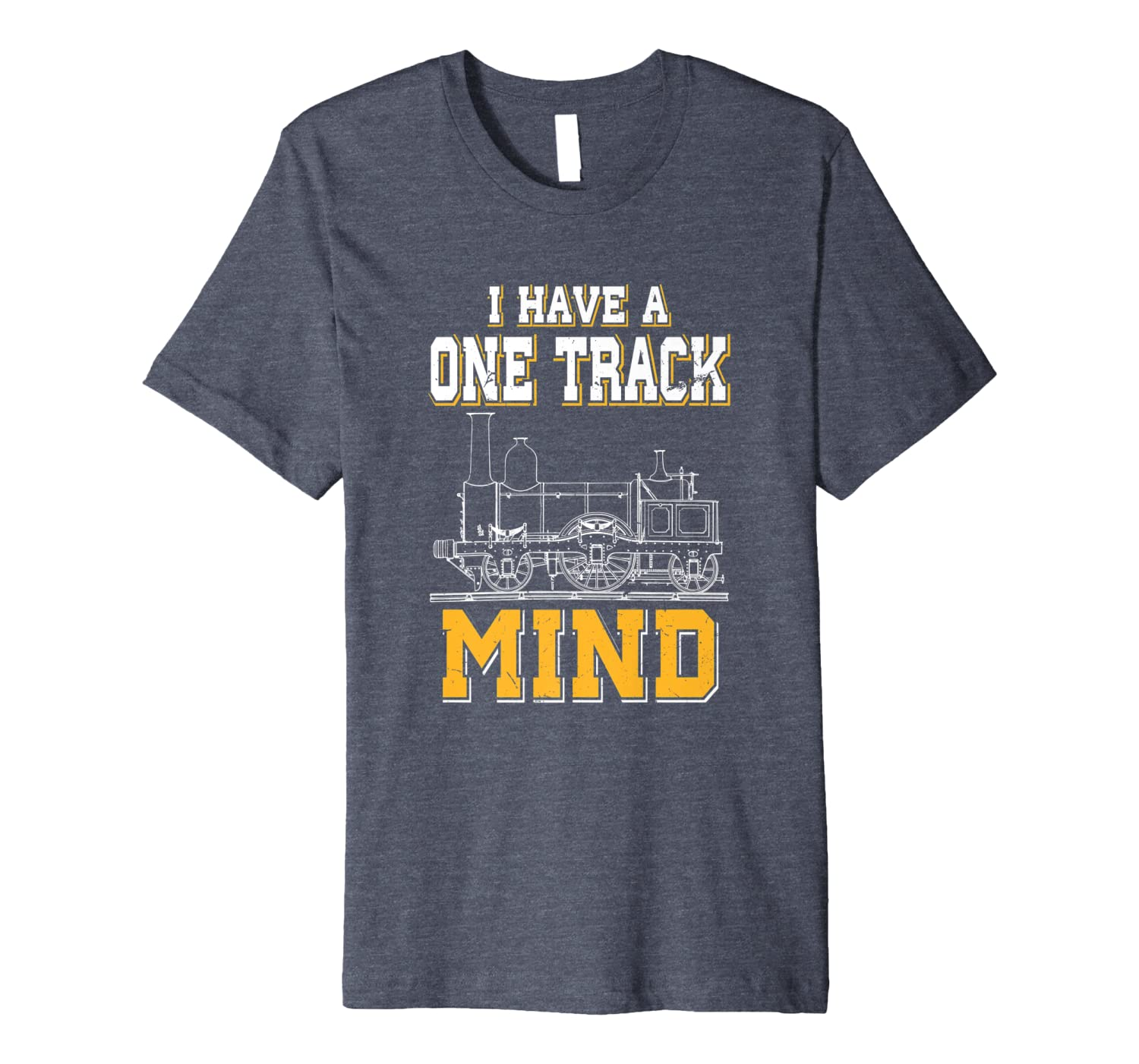 I Have A One Track Mind | Funny Model Train Enthusiast Premium T-Shirt-TH