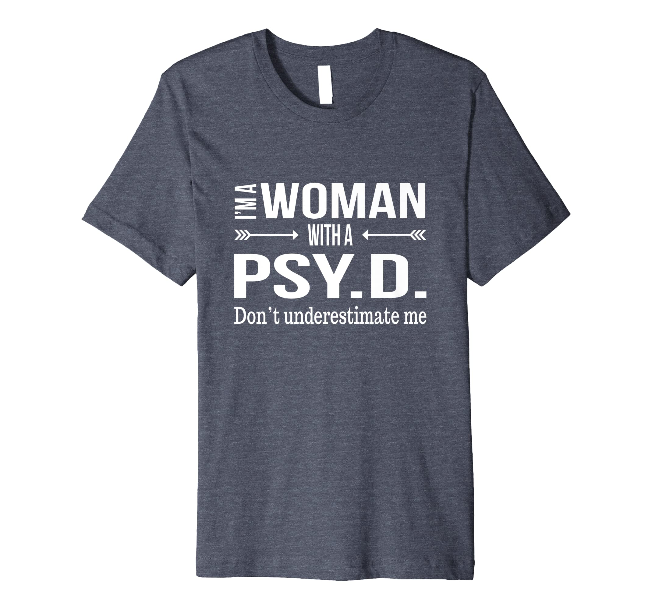 Funny Psy.D. Gifts for Women Psyd Doctorate Psychology Shirt