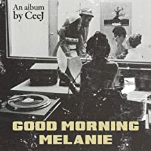 Good Morning Melanie