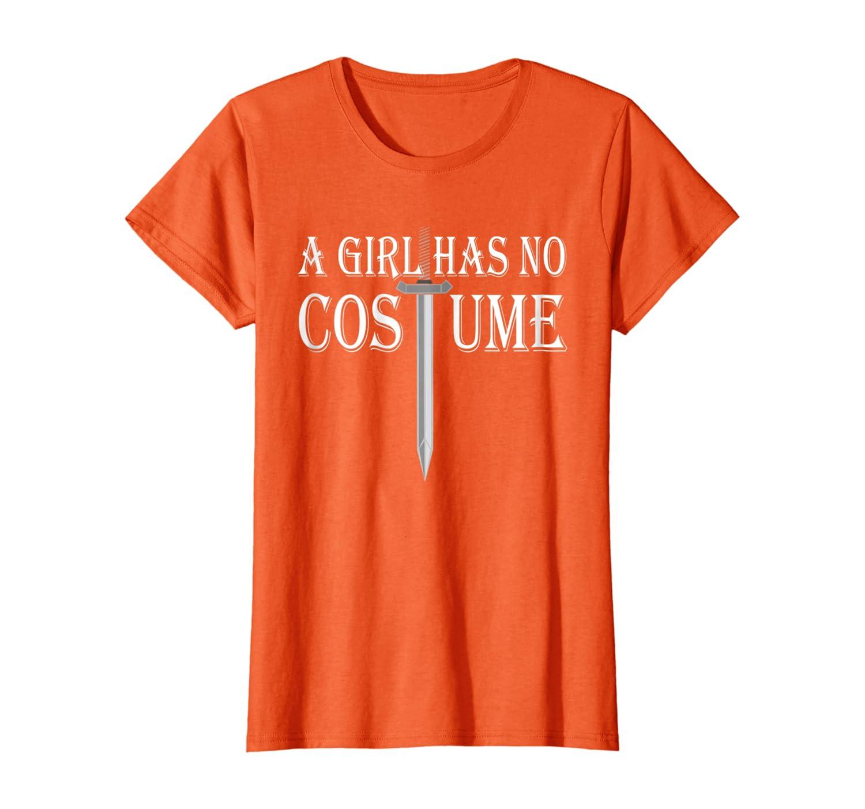 Womens A Girl Has No Costume T-Shirt Funny Halloween Gift Shirt
