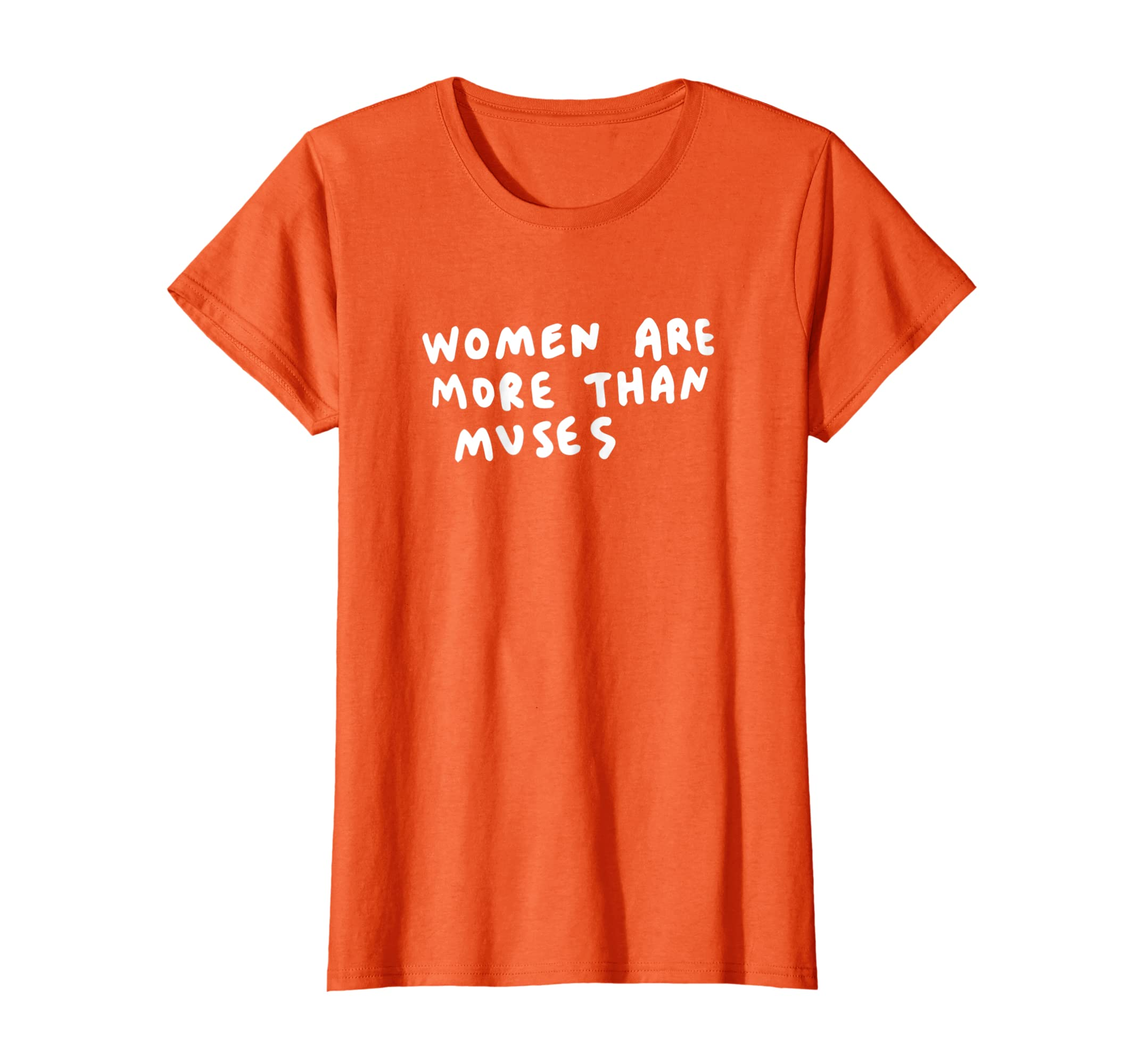 Amazon.com: Women Are More Than Muses T-shirt Equality Rights Freedom: Clothing