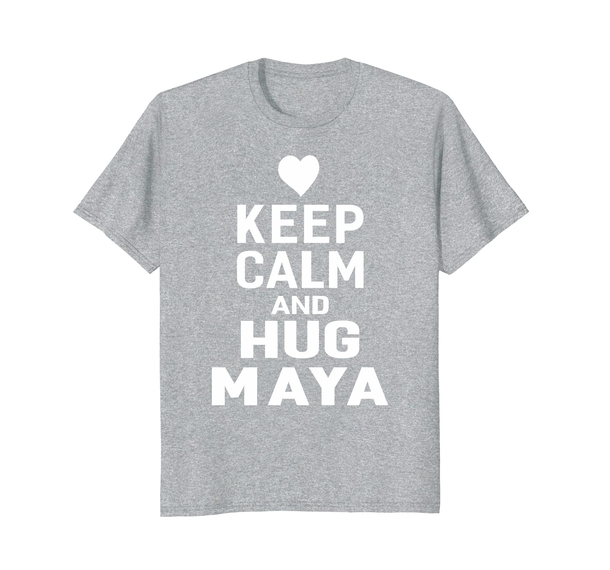 b6391a706 Keep Calm and Hug Maya Funny First Name T-Shirt Women-alottee gift ...