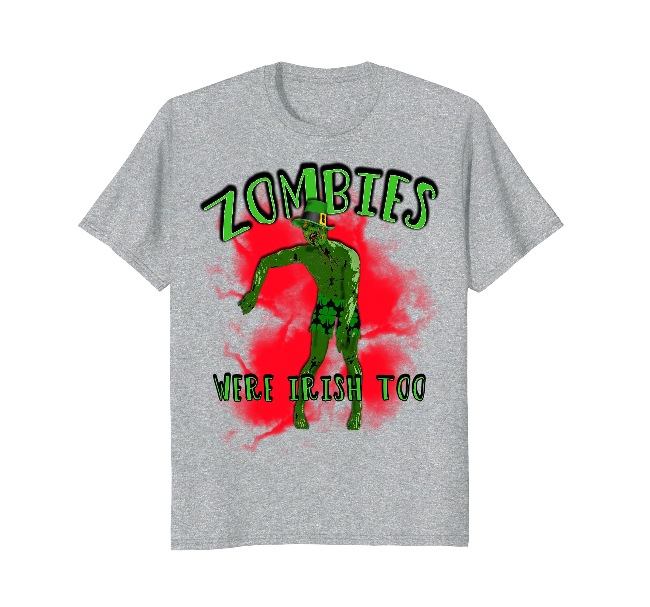 Zombies Were Irish Too T-shirt St Patricks Day-TH
