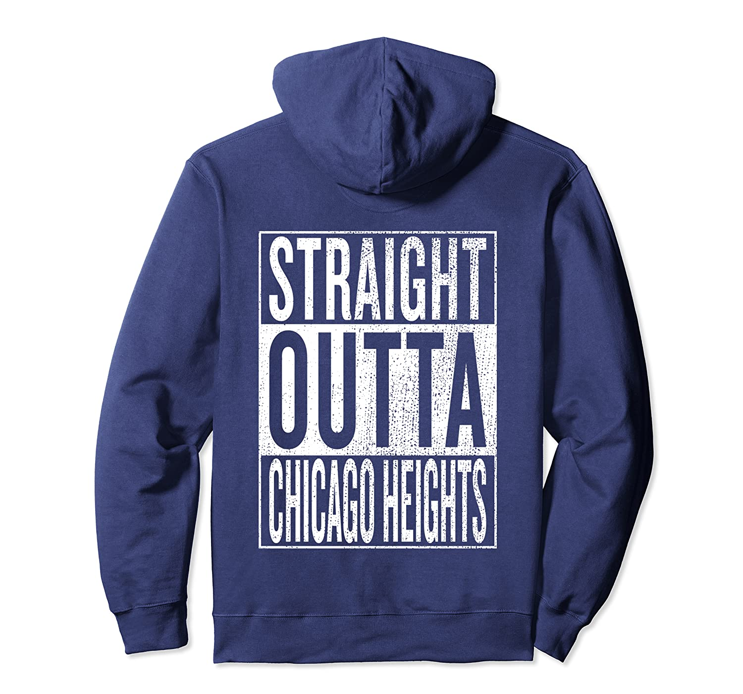 Straight Outta Chicago Heights Travel & Gift Idea Pullover Hoodie
