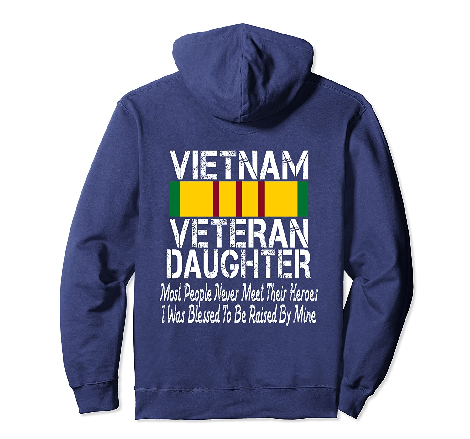 (Printed on Back) Vietnam Veteran Daughter Raised By My Hero Pullover Hoodie