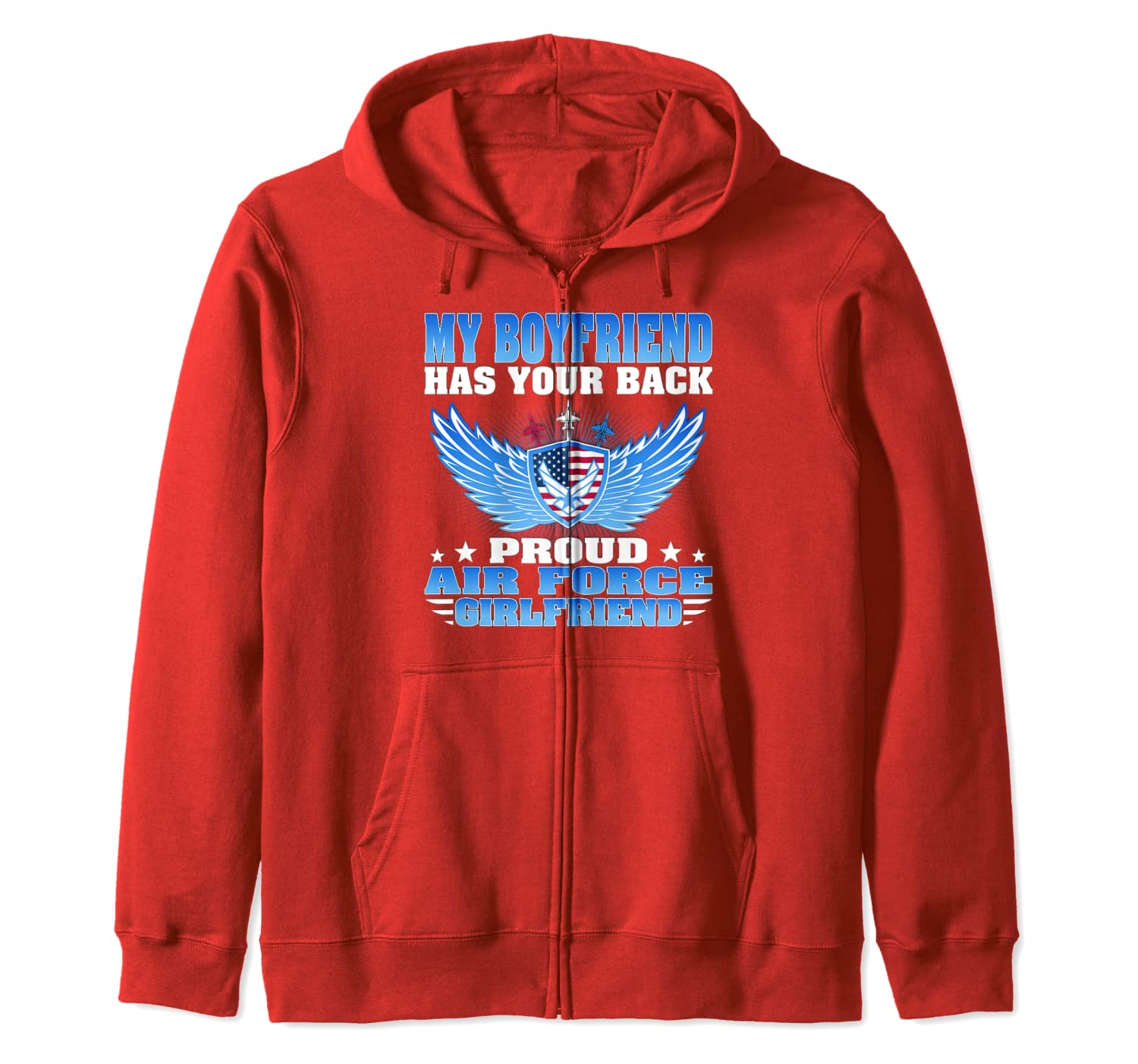 My Boyfriend Has Your Back Proud Air Force Girlfriend Gift Zip Hoodie-SFS