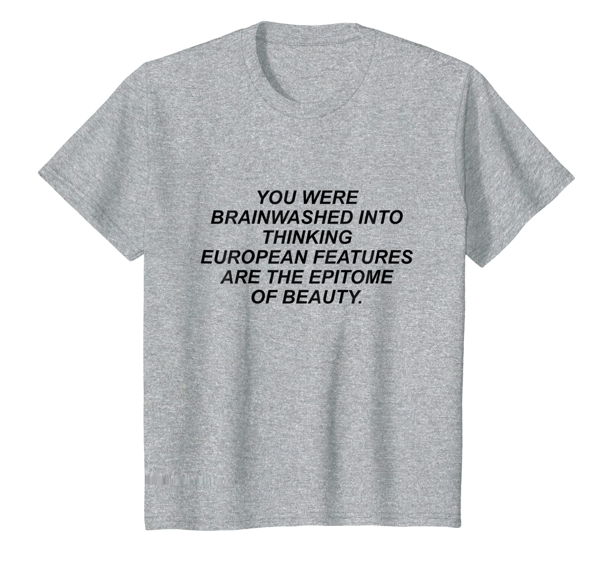 You Were Brainwashed Into Thinking European T Shirt-Protee