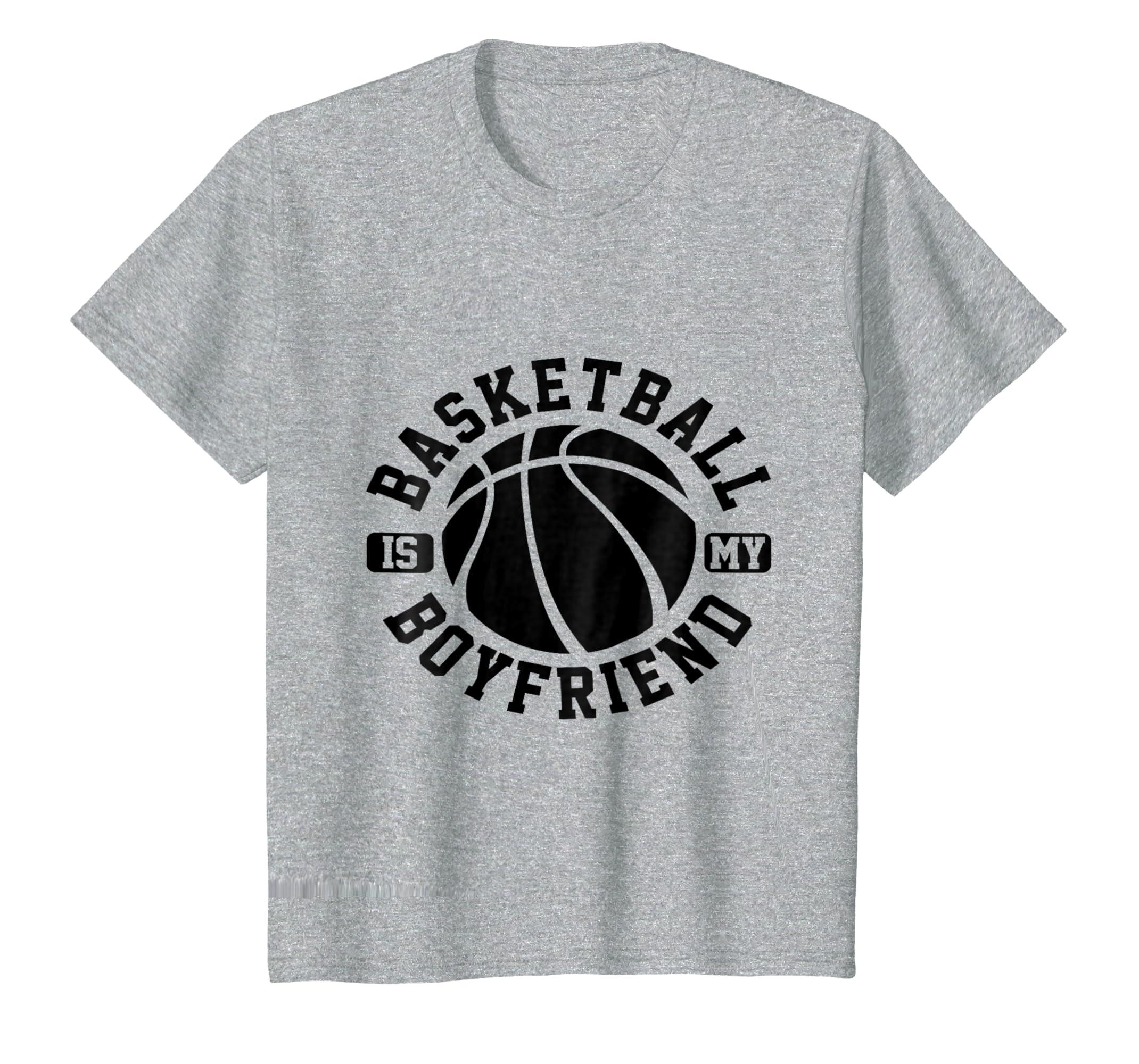 Basketball Is My Boyfriend Tshirt For Girl On Birthday