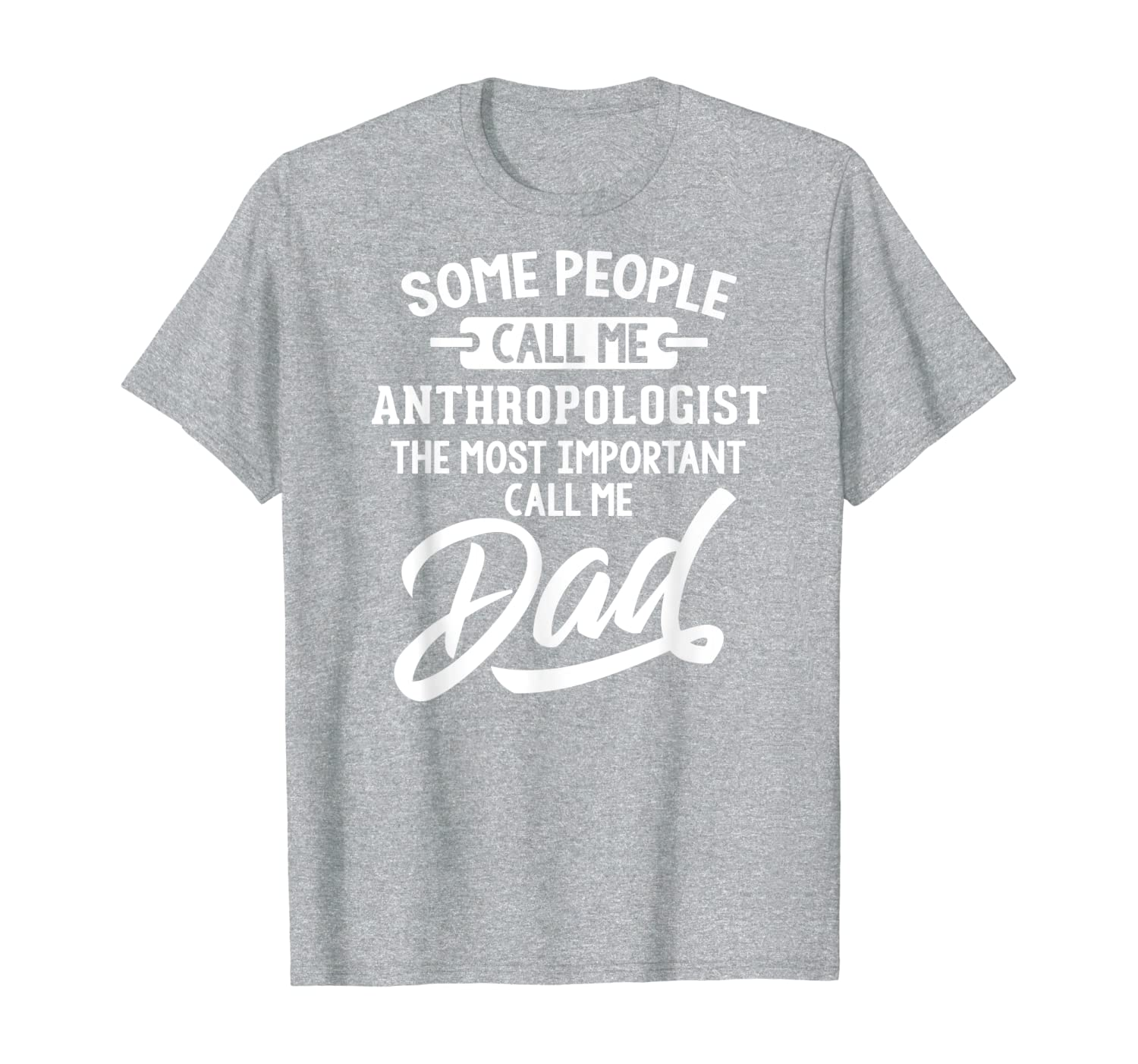 Mens Most Important Anthropologist Dad Fathers Day Gift T-Shirt-Yolotee