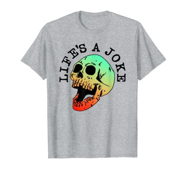 Life's A Joke - Skull Laugh Halloween Pastel Goth Funny Bone T-Shirt
