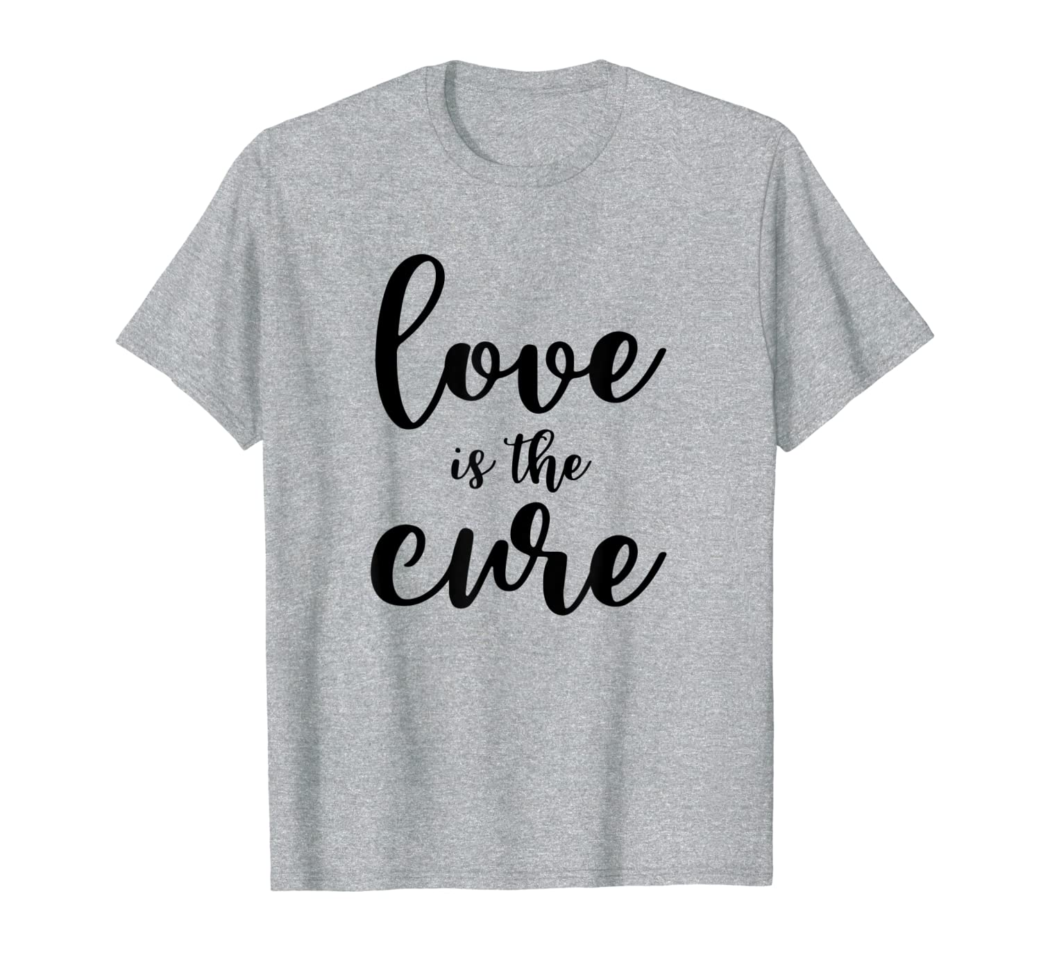 9668cedc33 Everyday Zen Wear - Love is the Cure T-shirt