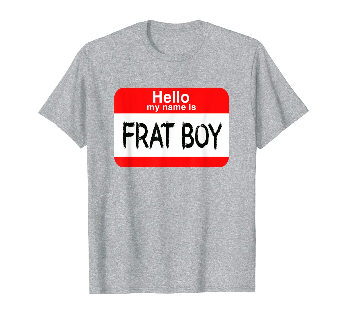 Hello My Name Is Frat Boy Halloween Costume T-Shirt-Men's T-Shirt-Sport Grey