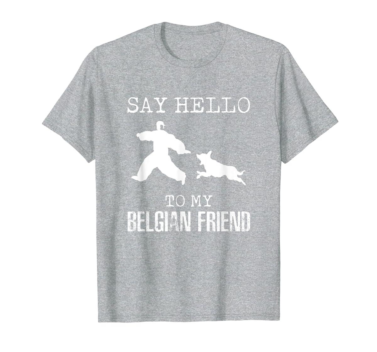 Say Hello To My Belgian Friend K9 T Shirt Dog Police Officer-Men's T-Shirt-Sport Grey