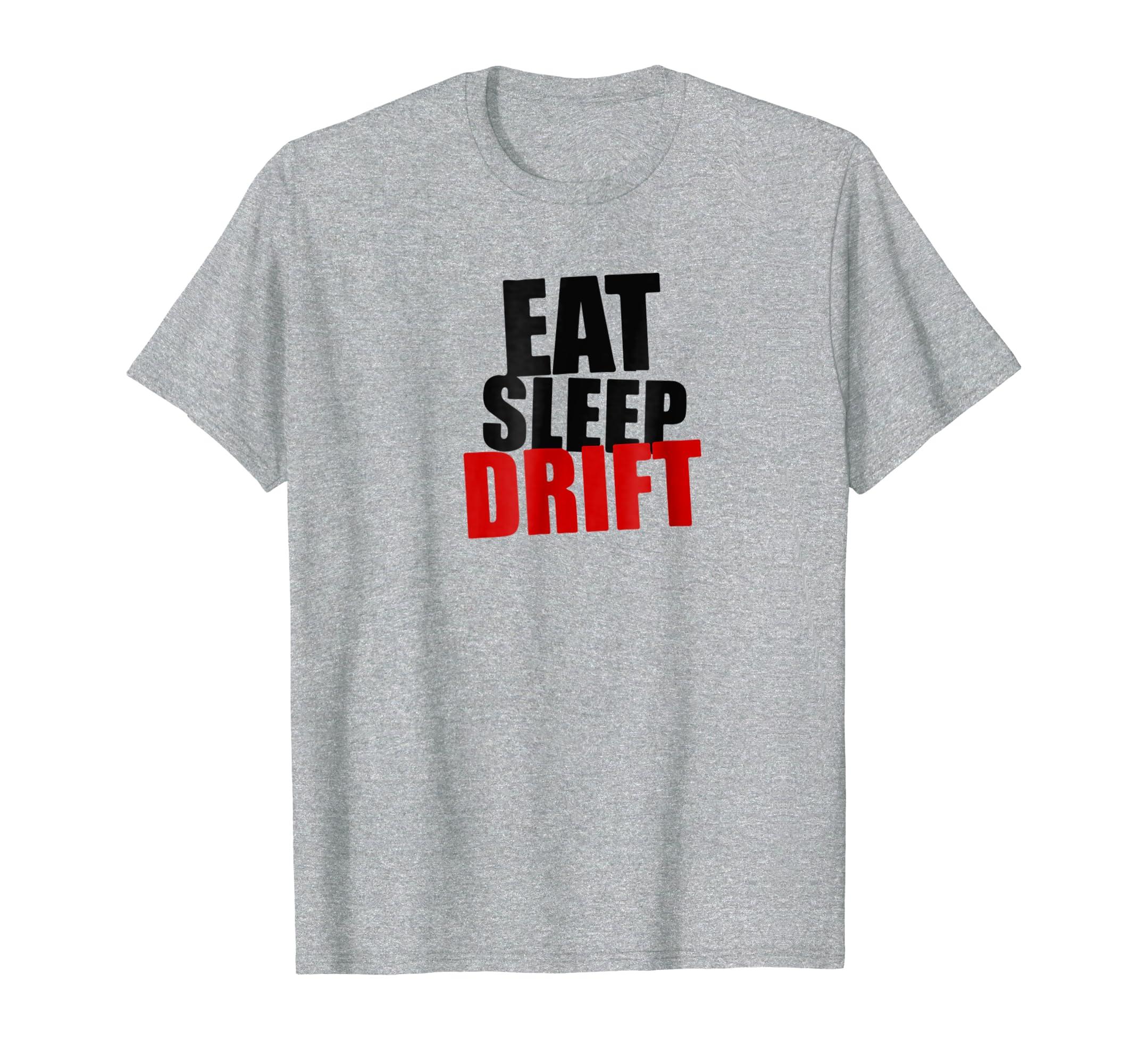 Amazon.com: Eat Sleep Drift Funny Classic Tshirts Car Turbo Shirts: Clothing