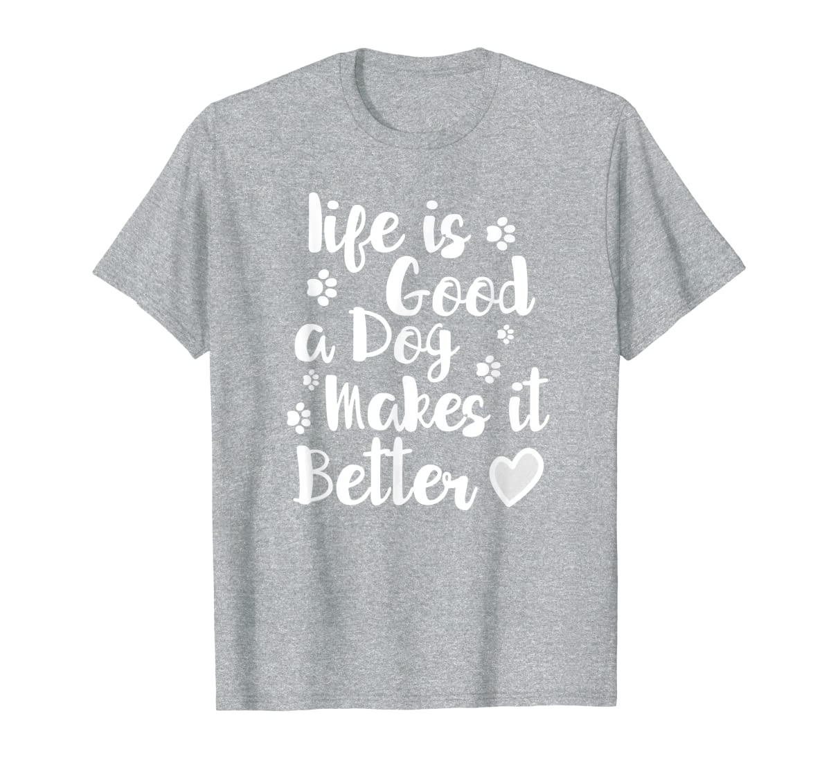 Life Is Good A Dog Makes It Better For Dog Lovers Tshirt T-Shirt-Men's T-Shirt-Sport Grey