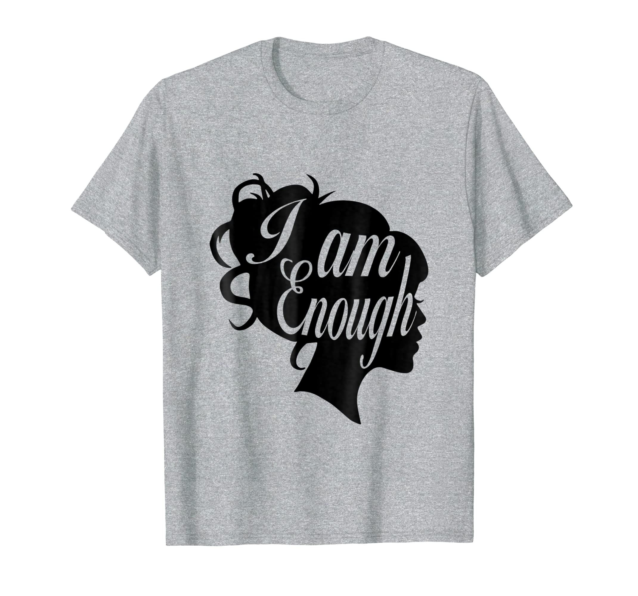 I am Enough T shirt for women right empowerment