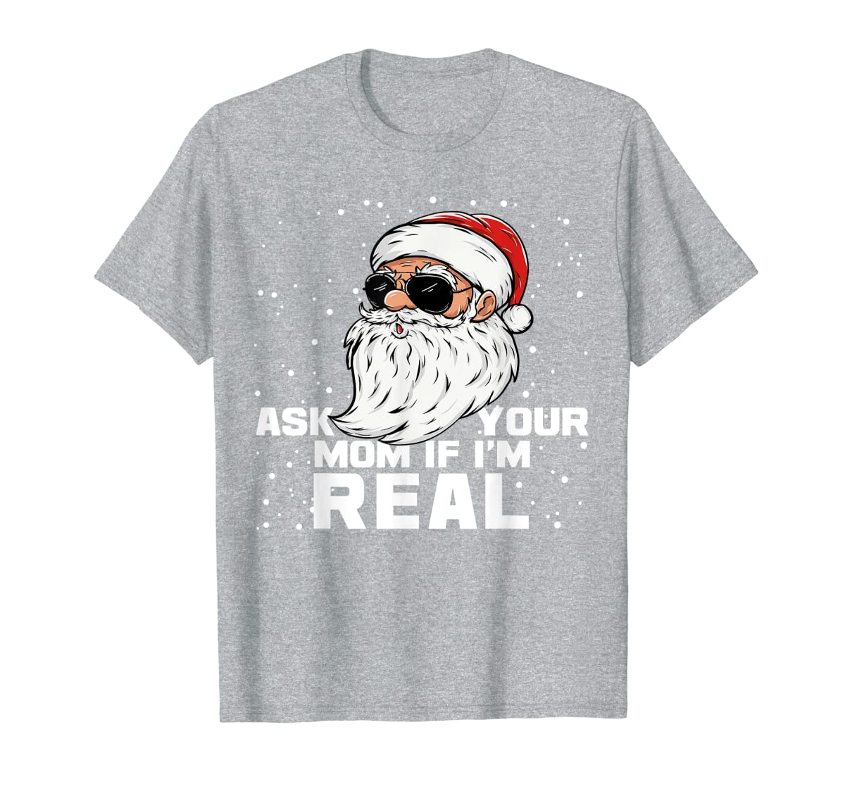 Ask Your Mom If I'm Real | Santa Claus Christmas T-Shirt-Men's T-Shirt-Sport Grey