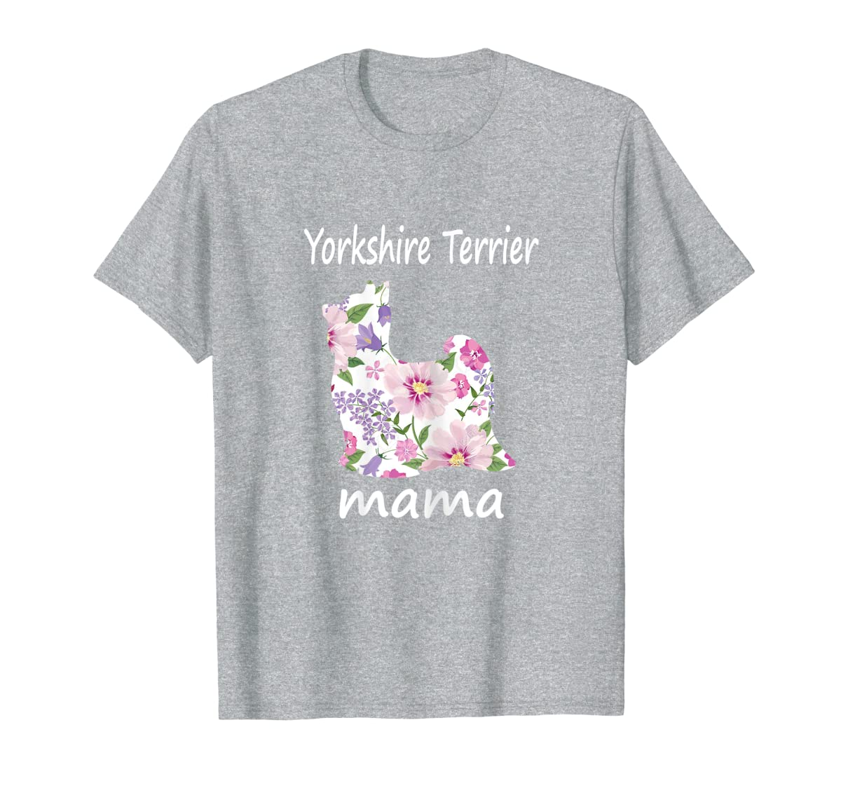 Womens Yorkshire Terrier Mama Decorative Flowers Dog Lover Mom T-Shirt-Men's T-Shirt-Sport Grey