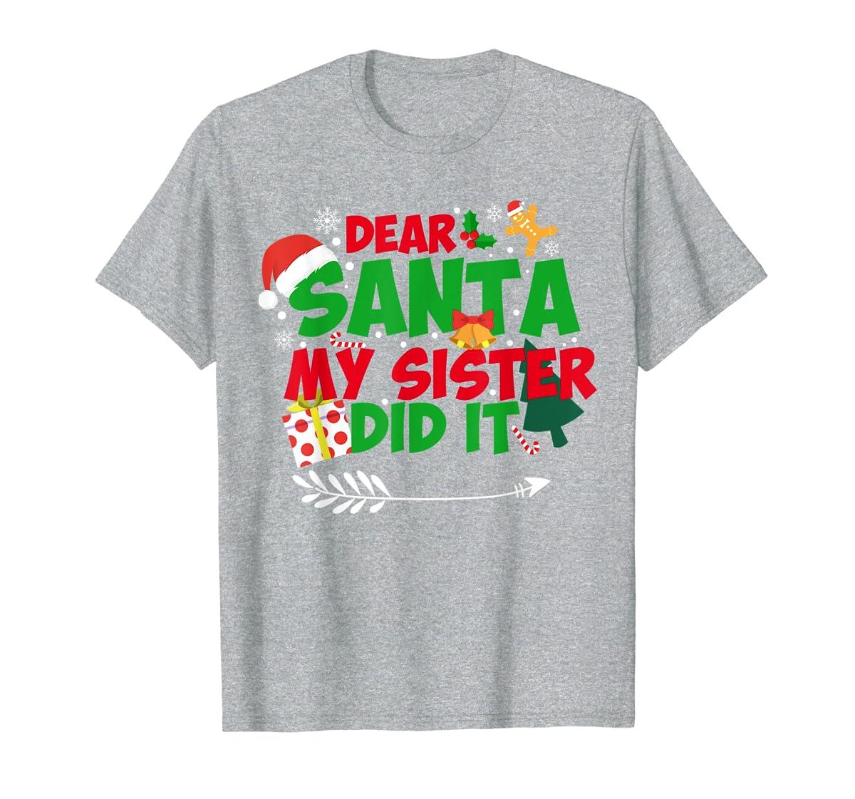 Family Christmas Gifts Dear santa my sister did it T-Shirt-Men's T-Shirt-Sport Grey