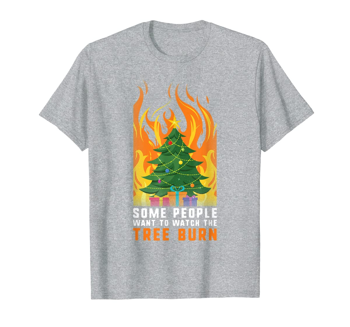 Some people want to watch the tree burn Christmas Gift T-Shirt-Men's T-Shirt-Sport Grey