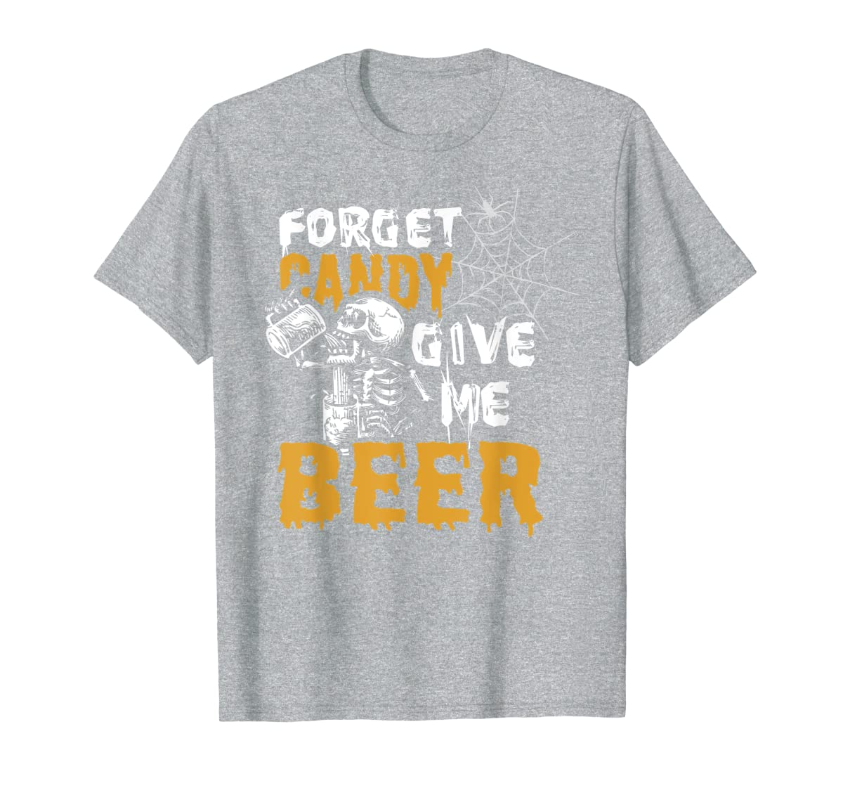 Forget Candy Give me Beer shirt Halloween Shirt gifts T-Shirt-Men's T-Shirt-Sport Grey