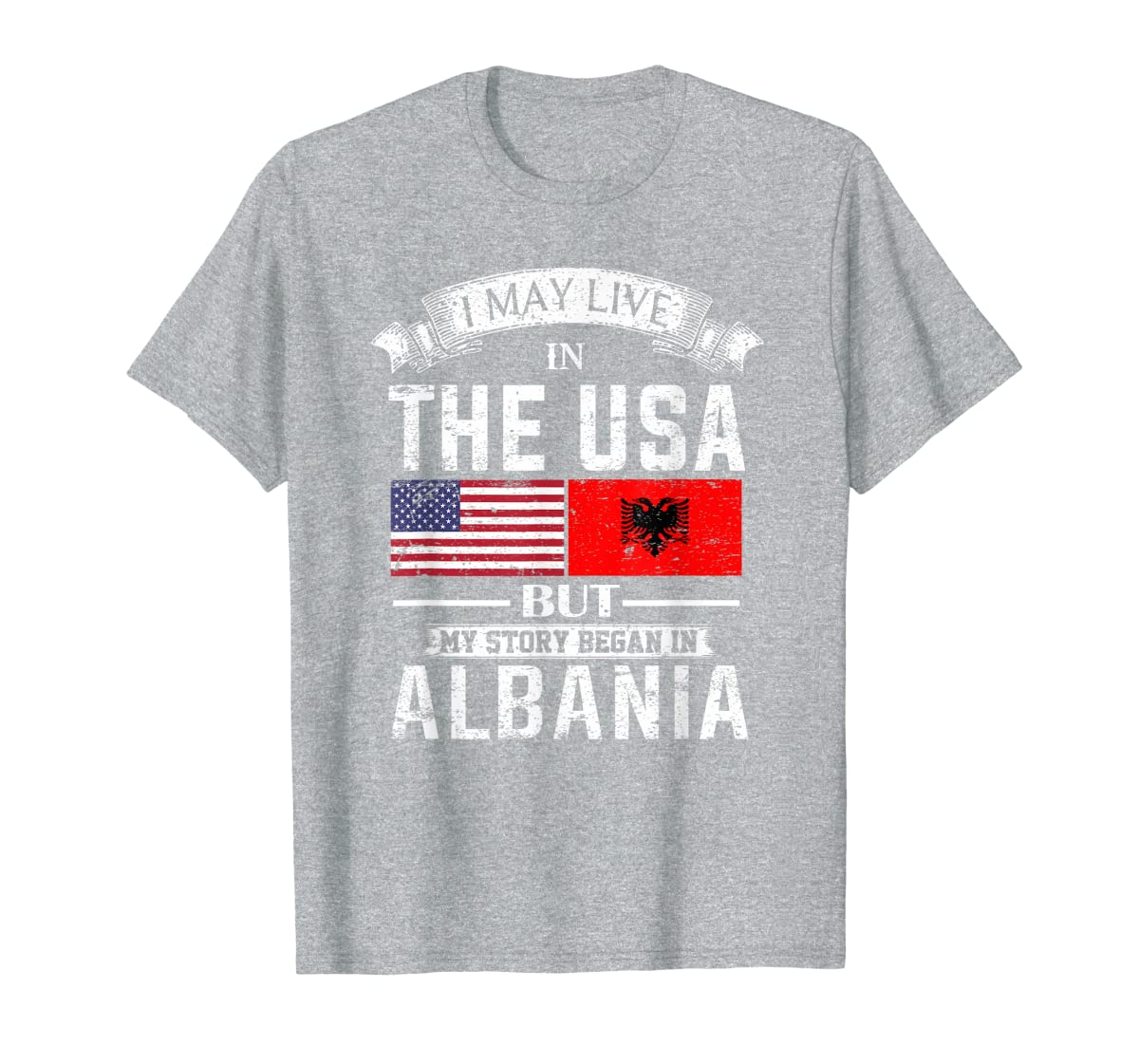 I May Live in USA But My Story Began in Albania T-Shirt-Men's T-Shirt-Sport Grey