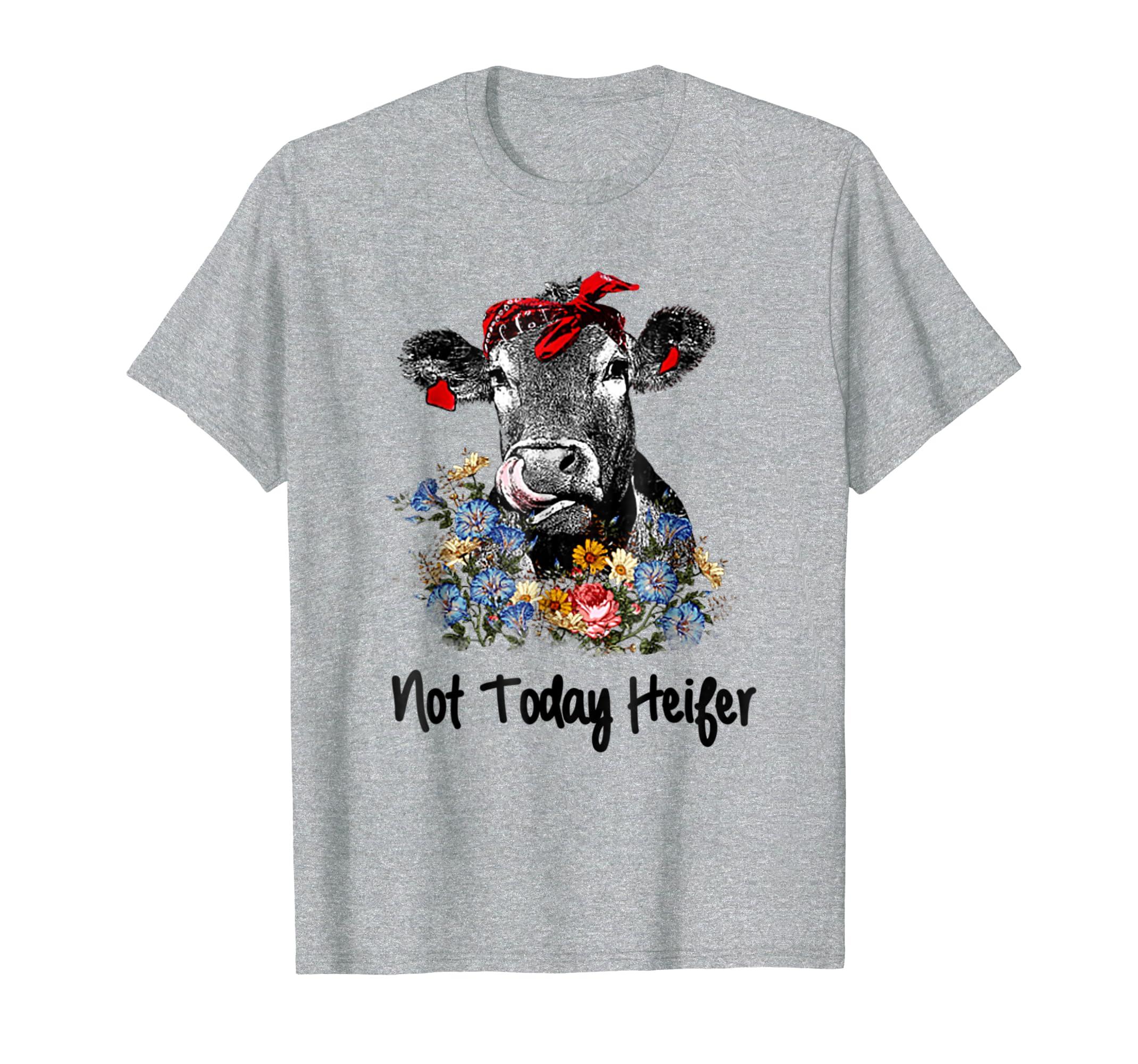 8ee145469 Amazon.com: Not today Heifer shirt: Clothing