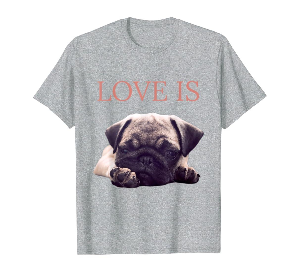 Mothers Day Pug Shirt Women Men Pug Mom Life Tee Love Is Dog-Men's T-Shirt-Sport Grey