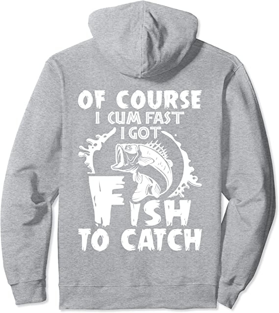Of Course I Cum Fast I Got Fish To Catch Vintage Unisex T-Shirt Men Women Unisex Adult Bella Gildan Hoodie Sweatshirt Kid Shirt Gift