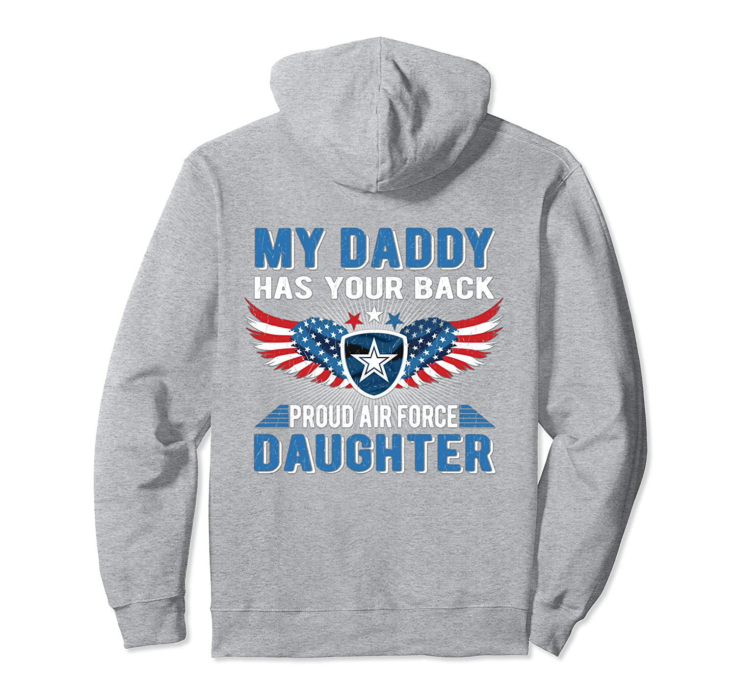 My Daddy Has Your Back Proud Air Force Daughter Military Pullover Hoodie