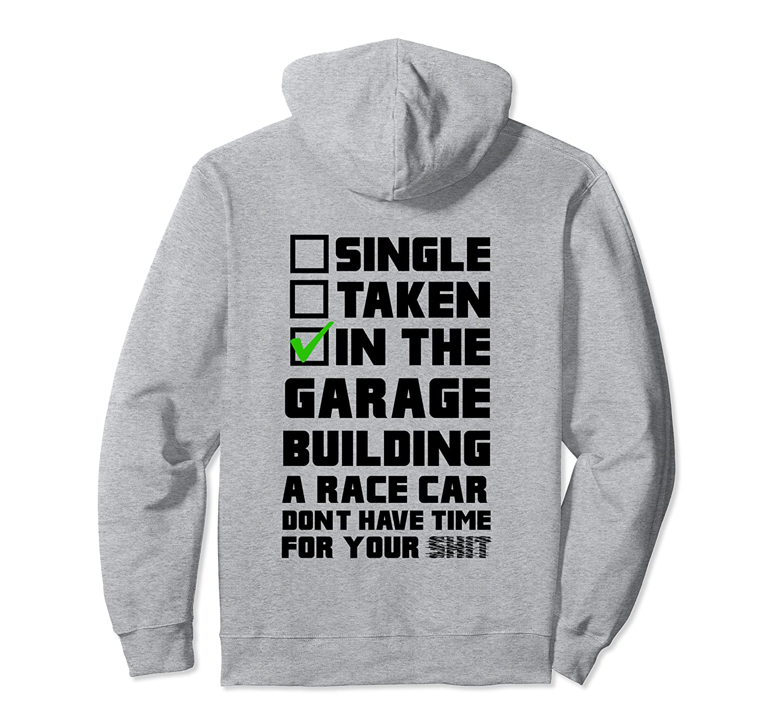 Amazon com: Single Taken In The Garage Building a Race Car Hoodie