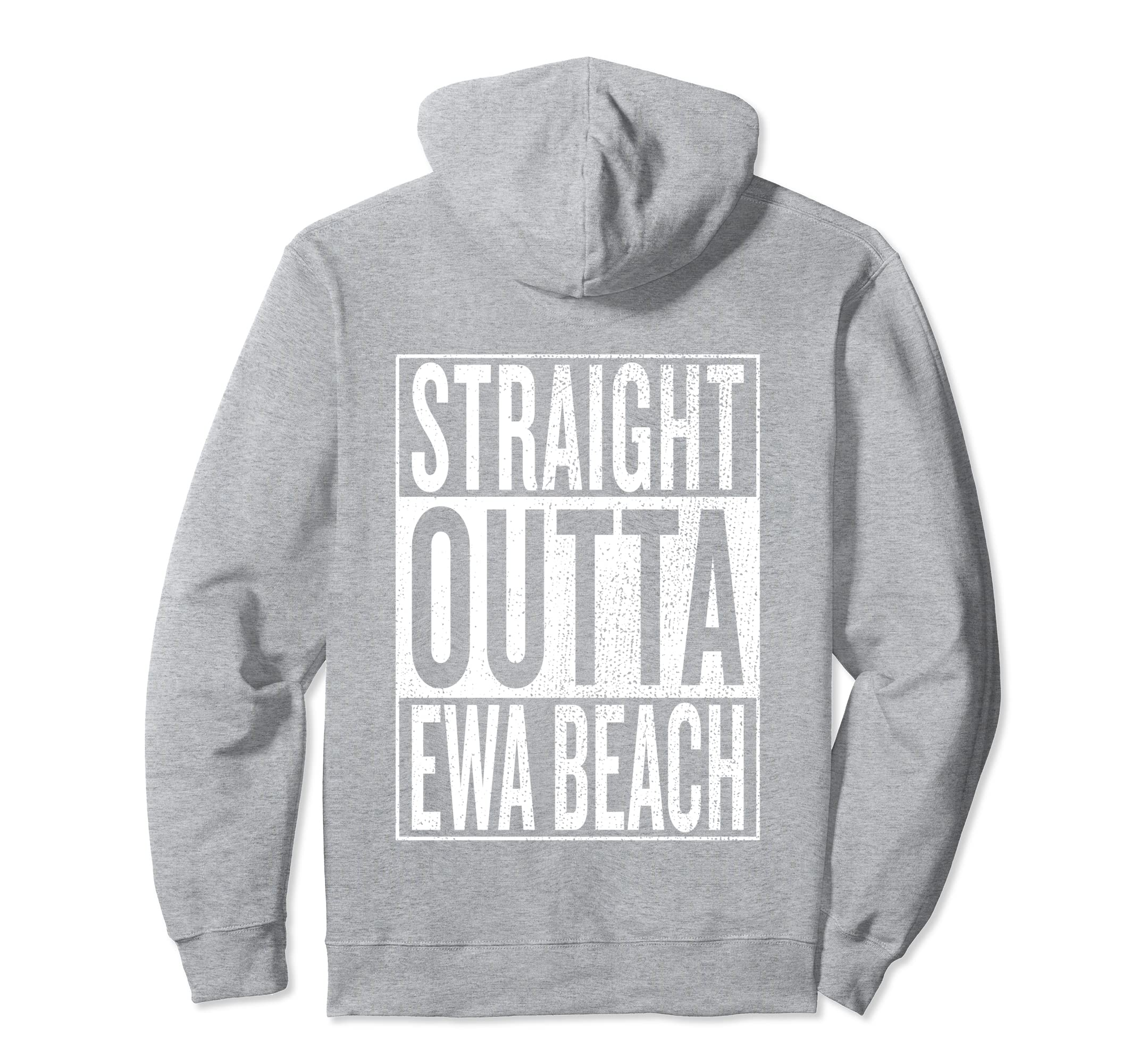Amazon com: Straight Outta Ewa Beach Travel Gift Idea Pullover