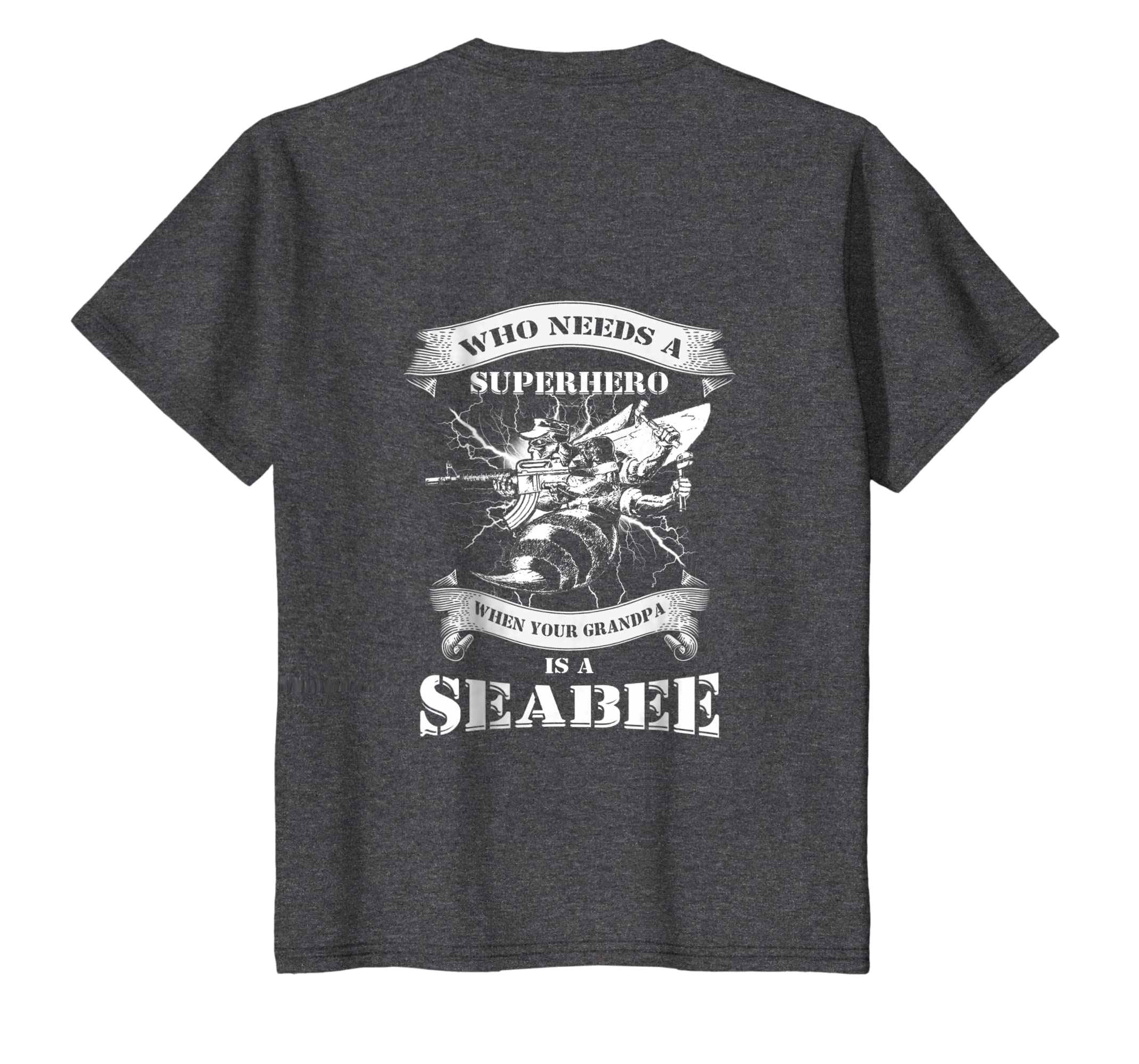 e5ccc2e9 Amazon.com: Who Needs A Superhero When My Grandpa Is A Seabee US Veteran:  Clothing