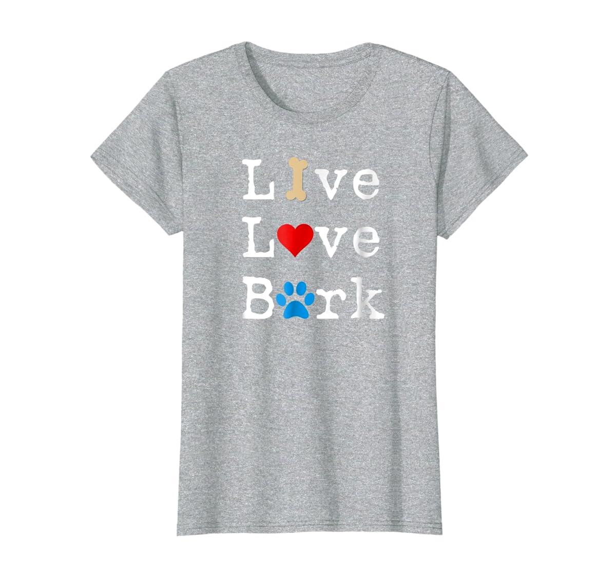 Live Love Bark T-Shirt-Women's T-Shirt-Sport Grey