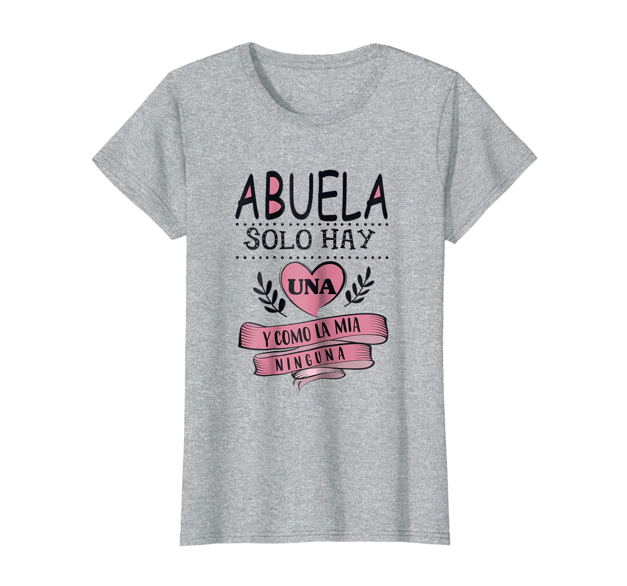 Abuela Solo Hay Una Y Como La Mia Ninguna Camisetas-Awarplus