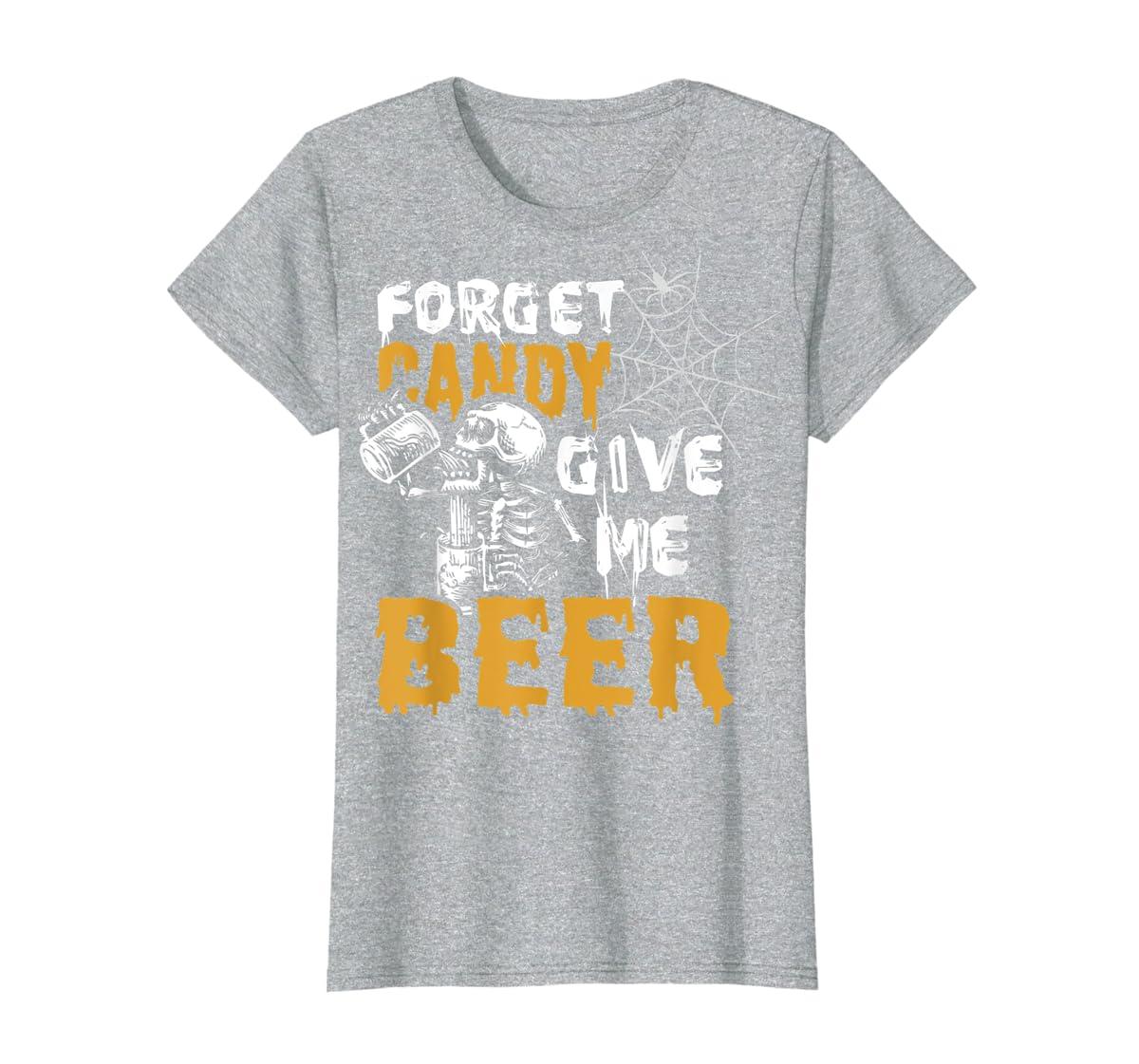 Forget Candy Give me Beer shirt Halloween Shirt gifts T-Shirt-Women's T-Shirt-Sport Grey