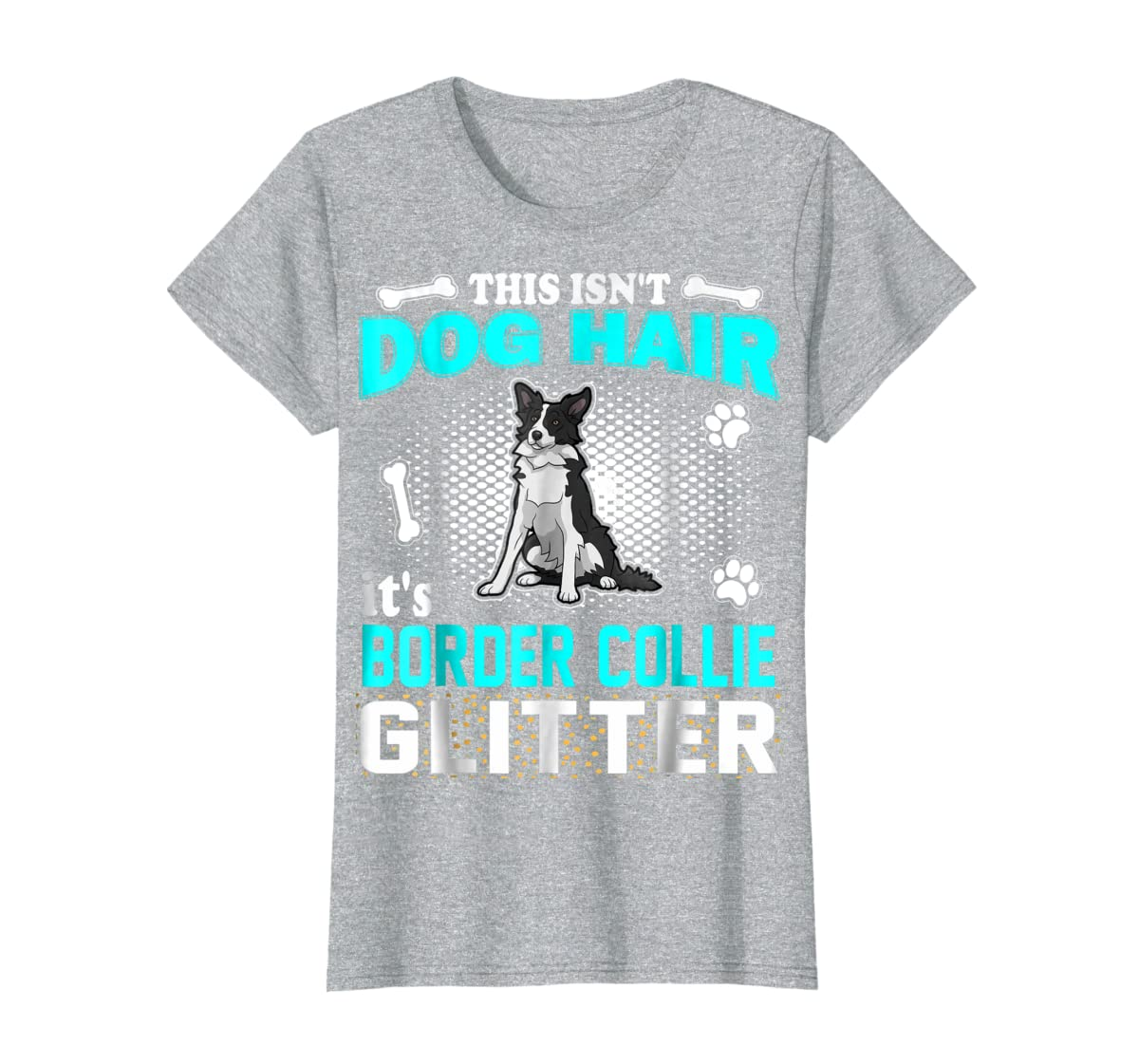 This Isn't Dog Hair It's Border Collie Glitter T-Shirt-Women's T-Shirt-Sport Grey